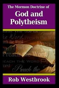 The Mormon Doctrine of God and Polytheism