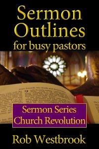 Sermon Outlines for Busy Pastors: Church Revolution
