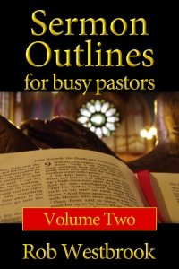 Sermon Outlines for Busy Pastors: Volume 2