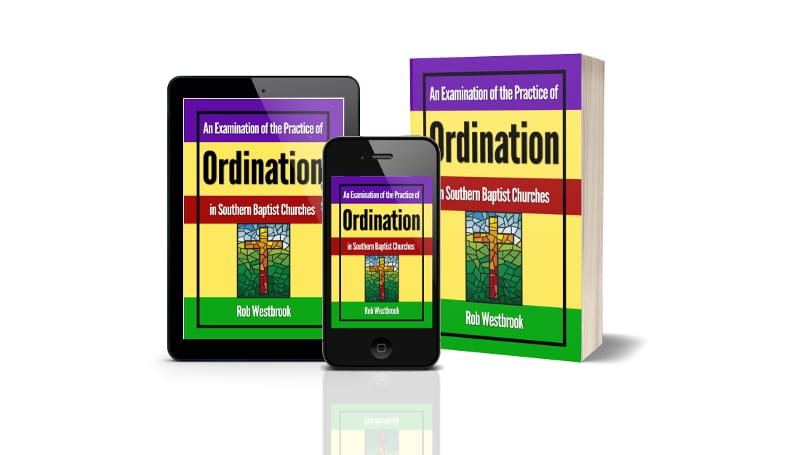 The Examination of Ordination in Southern Baptist Churches
