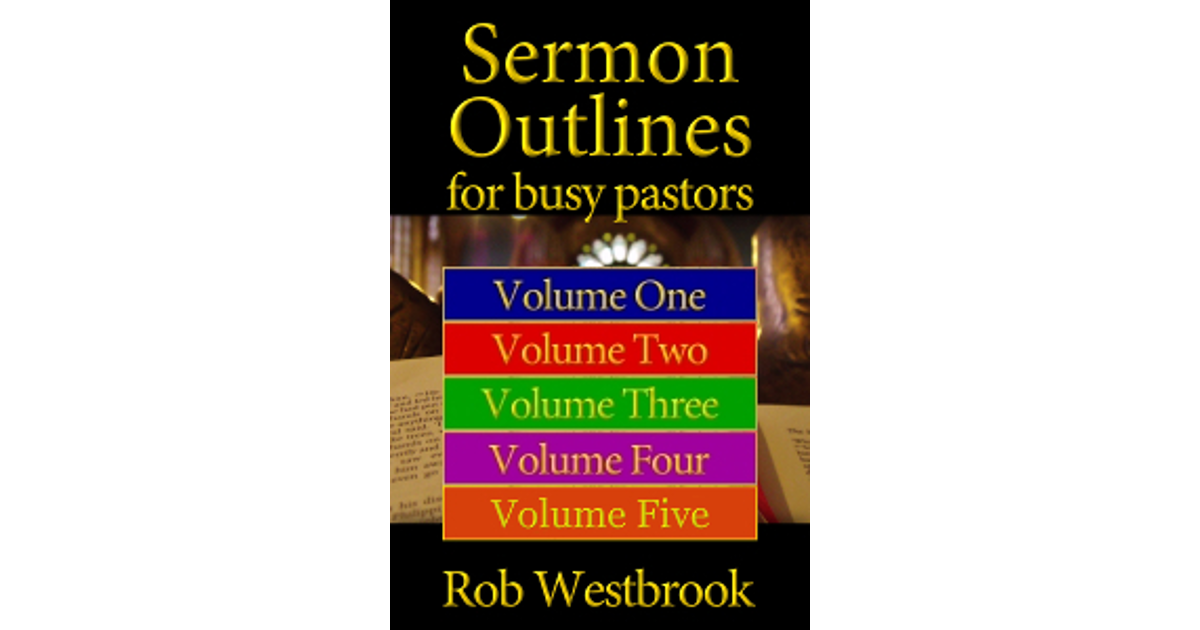 Sermon Outlines for Busy Pastors: Volume 1