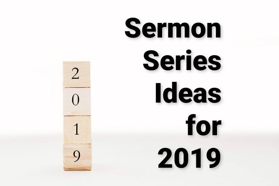 Sermon Series Ideas for 2019