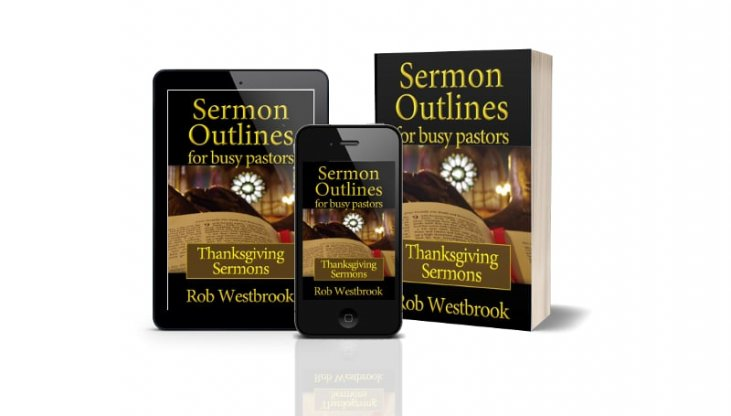 Thanksgiving Sermon Outlines – Sermon Outlines for Busy Pastors