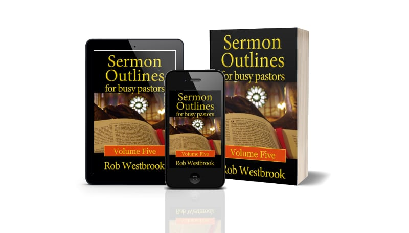 Sermon Outlines for Busy Pastors: Volume 5