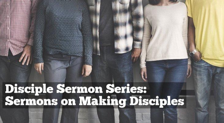 Disciple Sermon Series: Sermons on Making Disciples